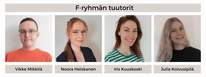 21F-ryhmän tuutorit: VIkke Mikkilä, Noora Heiskanen, Iris Kuuskoski, Julia Koivusipilä